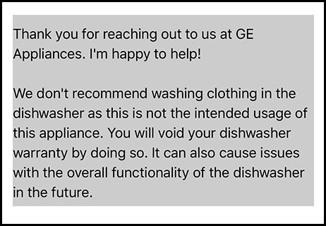 GE Customer Service response to can you put clothes in a dishwasher