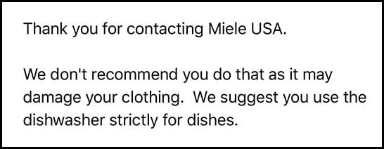 Miele Customer Service response to can you put clothes in a dishwasher